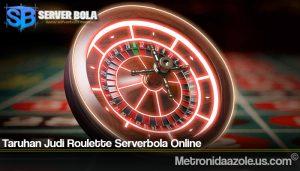 Taruhan Judi Roulette Serverbola Online
