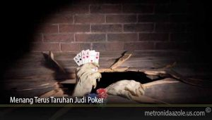 Menang Terus Taruhan Judi Poker