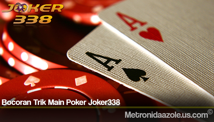 Bocoran Trik Main Poker Joker338
