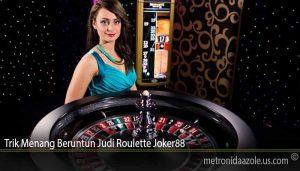 Trik Menang Beruntun Judi Roulette Joker88