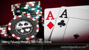 Hitung Peluang Menang Judi Poker Online